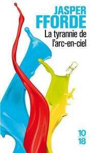 couverture-28222-fforde-jasper-la-tyrannie-de-l-arc-en-ciel-1-la-route-de-haut-safran